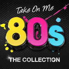 Take On Me: 80s The Collection mp3 Compilation by Various Artists