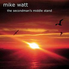 The Secondman's Middle Stand mp3 Album by Mike Watt