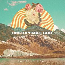 Unstoppable God mp3 Album by Sanctus Real