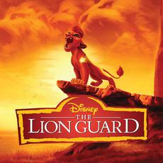 The Lion Guard (Music From The TV Series) mp3 Soundtrack by Various Artists