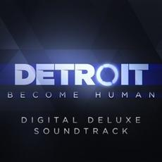 Detroit: Become Human (Digital Deluxe Soundtrack) mp3 Soundtrack by Various Artists