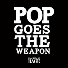 Pop Goes The Weapon mp3 Single by Prophets of Rage