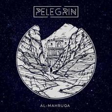 Al-Mahruqa mp3 Album by Pelegrin