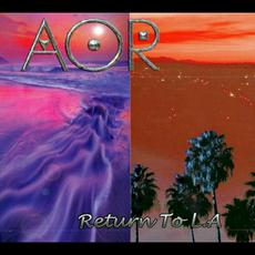 Return To L.A. mp3 Album by AOR