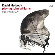 Playing John Williams: Piano Works XIV mp3 Album by David Helbock