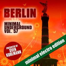 Berlin Minimal Underground, Vol. 57 (Minimal Electro Edition) mp3 Compilation by Various Artists