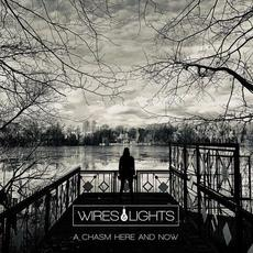 A Chasm Here And Now mp3 Album by Wires & Lights
