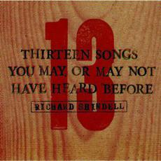 Thirteen Songs you May or May Not have Heard Before mp3 Album by Richard Shindell