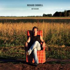 Not Far Now mp3 Album by Richard Shindell