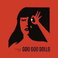 Miracle Pill mp3 Album by Goo Goo Dolls