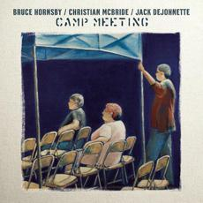 Camp Meeting mp3 Album by Bruce Hornsby / Christian McBride / Jack DeJohnette