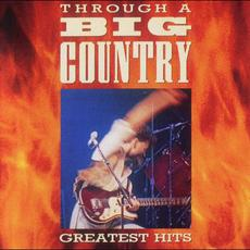 Through a Big Country: Greatest Hits mp3 Artist Compilation by Big Country