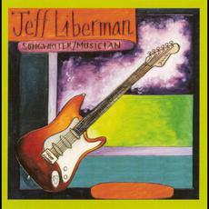 Songwriter / Musician mp3 Album by Jeff Liberman