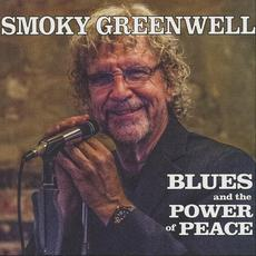 Blues and the Power of Peace mp3 Album by Smoky Greenwell