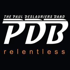 Relentless mp3 Album by The Paul DesLauriers Band