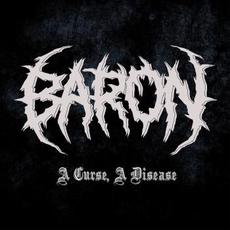 A Curse, A Disease mp3 Album by Baron