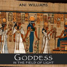 Goddess: In The Field of Light mp3 Album by Ani Williams