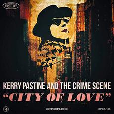 City Of Love mp3 Album by Kerry Pastine And The Crime Scene