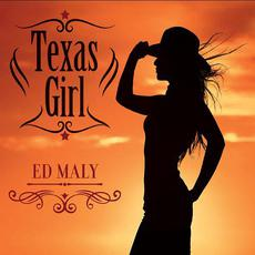 Texas Girl mp3 Album by Ed Maly