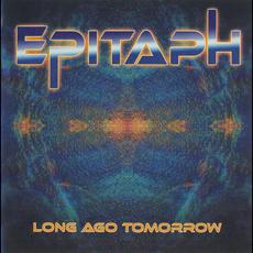Long Ago Tomorrow mp3 Album by Epitaph (GER)