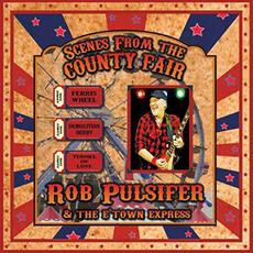 Scenes From The County Fair mp3 Album by Rob Pulsifer & The E'town Express