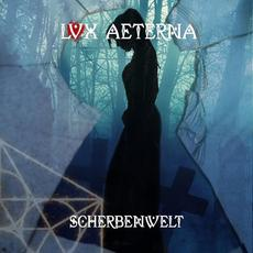 Scherbenwelt mp3 Album by Lvx Aeterna
