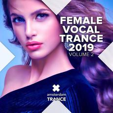 Female Vocal Trance 2019, Volume 2 mp3 Compilation by Various Artists