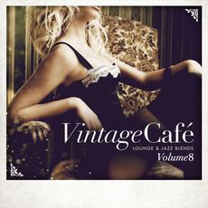 Vintage Café: Lounge & Jazz Blends, Volume 8 mp3 Compilation by Various Artists