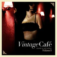 Vintage Café: Lounge & Jazz Blends, Volume 3 mp3 Compilation by Various Artists