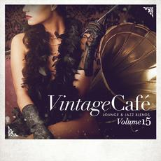 Vintage Café: Lounge & Jazz Blends, Volume 15 mp3 Compilation by Various Artists
