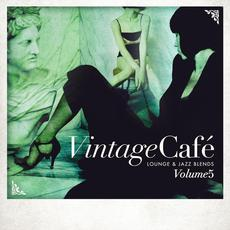 Vintage Café: Lounge & Jazz Blends, Volume 5 mp3 Compilation by Various Artists