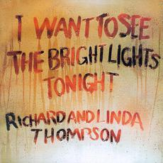 I Want to See the Bright Lights Tonight (Re-Issue) mp3 Album by Richard & Linda Thompson