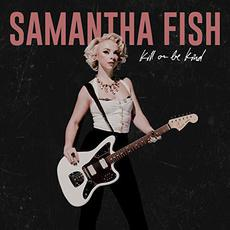 Kill Or Be Kind mp3 Album by Samantha Fish