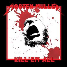 Kill 'Em All mp3 Album by Morten Müller