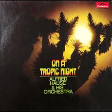 On a Tropic Night mp3 Album by Alfred Hause And His Orchestra