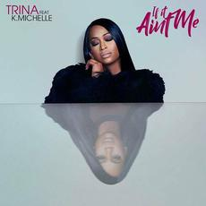 If It Aint Me mp3 Single by Trina