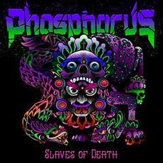 Slaves Of Death mp3 Album by Phosphorus