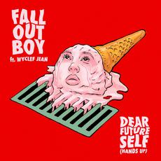 Dear Future Self (Hands Up) mp3 Single by Fall Out Boy