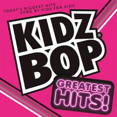 Kidz Bop: Greatest Hits! mp3 Artist Compilation by Kidz Bop