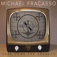 Here Come The Savages mp3 Album by Michael Fracasso