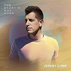 The Story's Not Over mp3 Album by Jeremy Camp