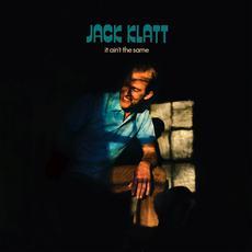 It Ain't the Same mp3 Album by Jack Klatt