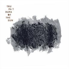 Of the Sun mp3 Album by Trupa Trupa