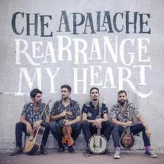 Rearrange My Heart mp3 Album by Che Apalache