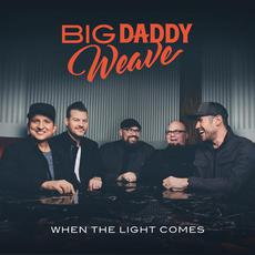 When The Light Comes mp3 Album by Big Daddy Weave