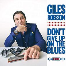 Don't Give Up On The Blues mp3 Album by Giles Robson