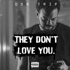 They Don't Love You mp3 Album by Don Trip