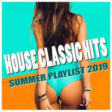 House Classic Hits: Summer Playlist 2019 mp3 Compilation by Various Artists