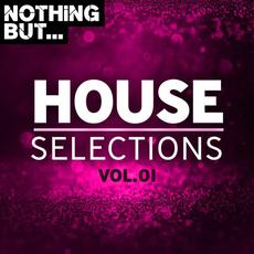 Nothing But... House Selections, Vol.01 mp3 Compilation by Various Artists