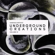 Underground Creations, Volume 15 mp3 Compilation by Various Artists